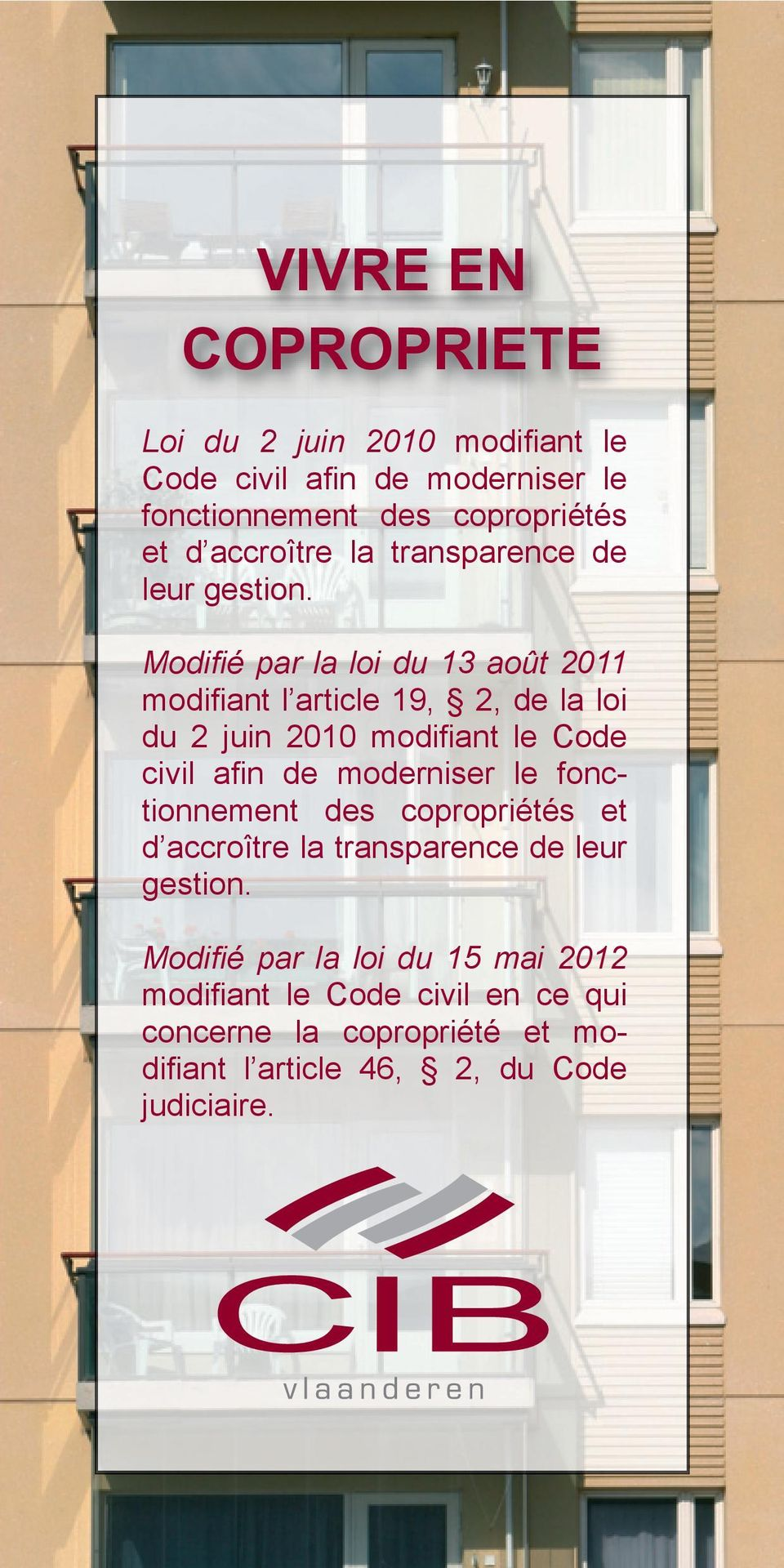 teneinde de werking Modifié van par de la mede-eigendom loi du 13 août 2011 modifiant te l article moderniseren 19, 2, de la loi du 2 juin 2010 modifiant le Code civil en