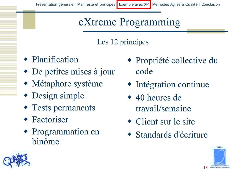 Tests permanents! Factoriser! Programmation en binôme!