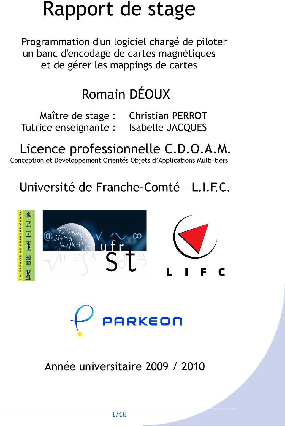 Christian PERROT Isabelle JACQUES Licence professionnelle C.D.O.A.M.