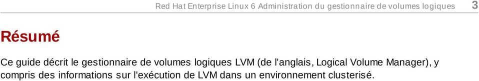volumes logiques LVM (de l'anglais, Logical Volume Manager), y