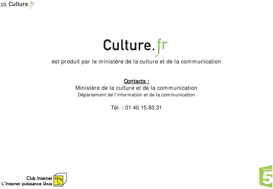 culture et de la communication Département de l