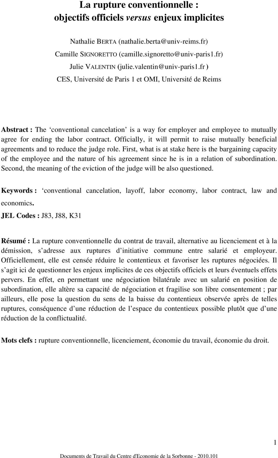 fr ) CES, Université de Paris 1 et OMI, Université de Reims Abstract : The conventional cancelation is a way for employer and employee to mutually agree for ending the labor contract.