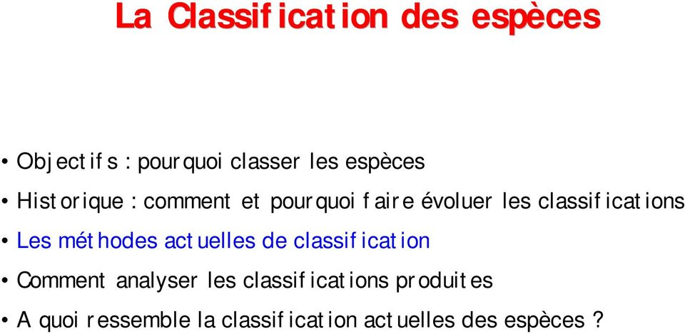 méthodes actuelles de classification Comment analyser les