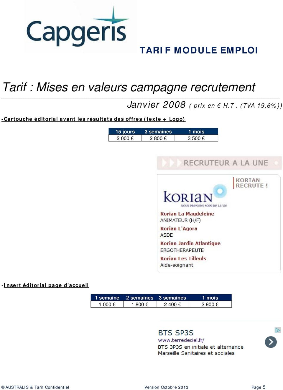 mois 2 000 2 800 3 500 -Insert éditorial page d accueil 1 semaine 2 semaines 3 semaines