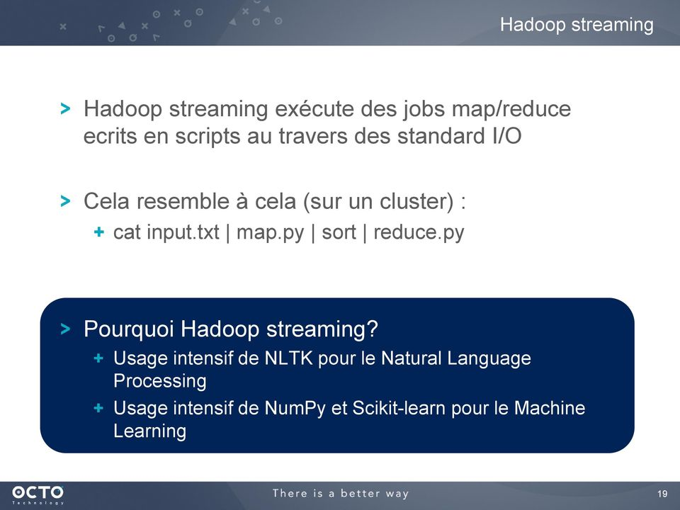 py sort reduce.py Pourquoi Hadoop streaming?