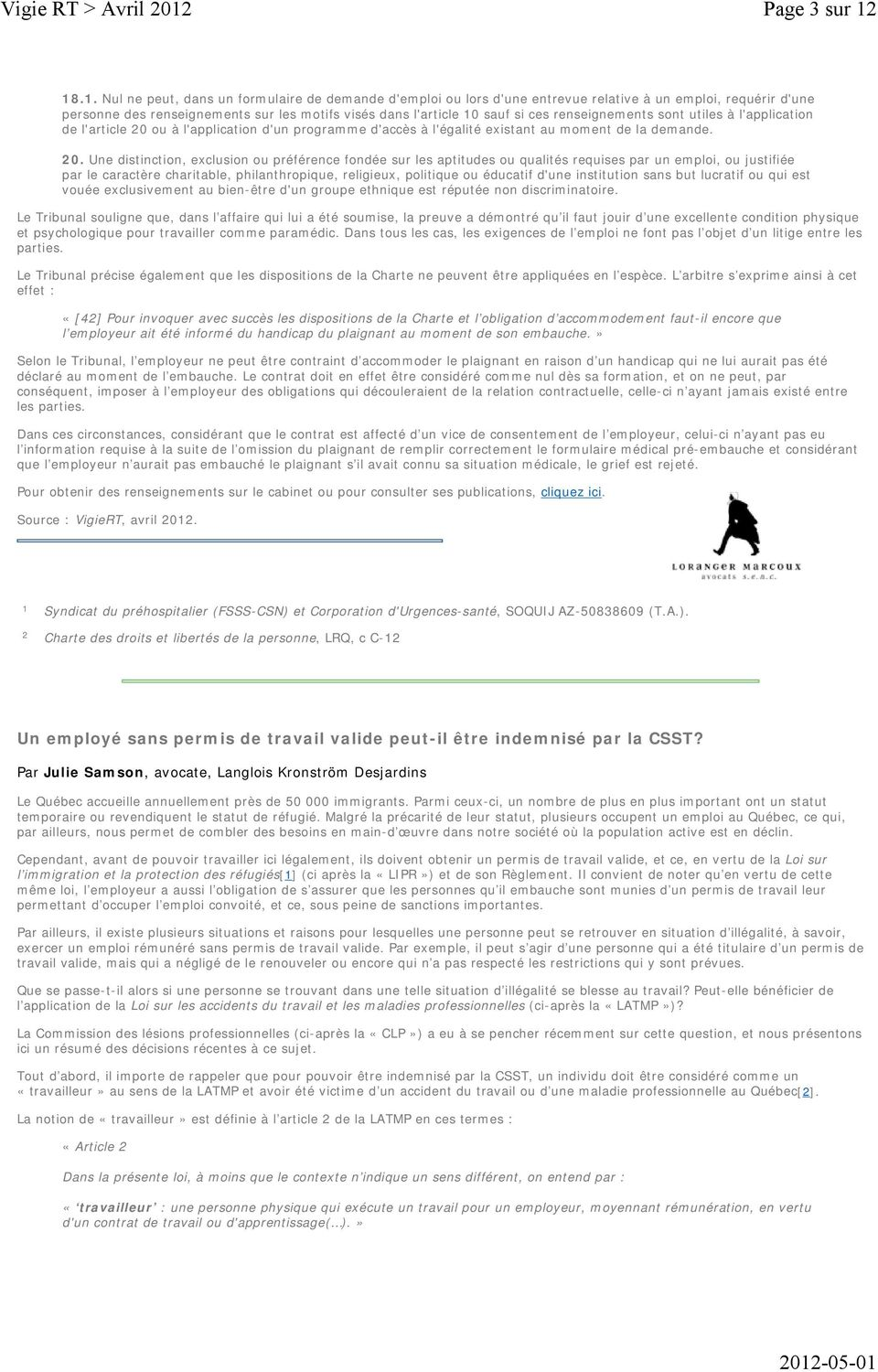 renseignements sont utiles à l'application de l'article 20