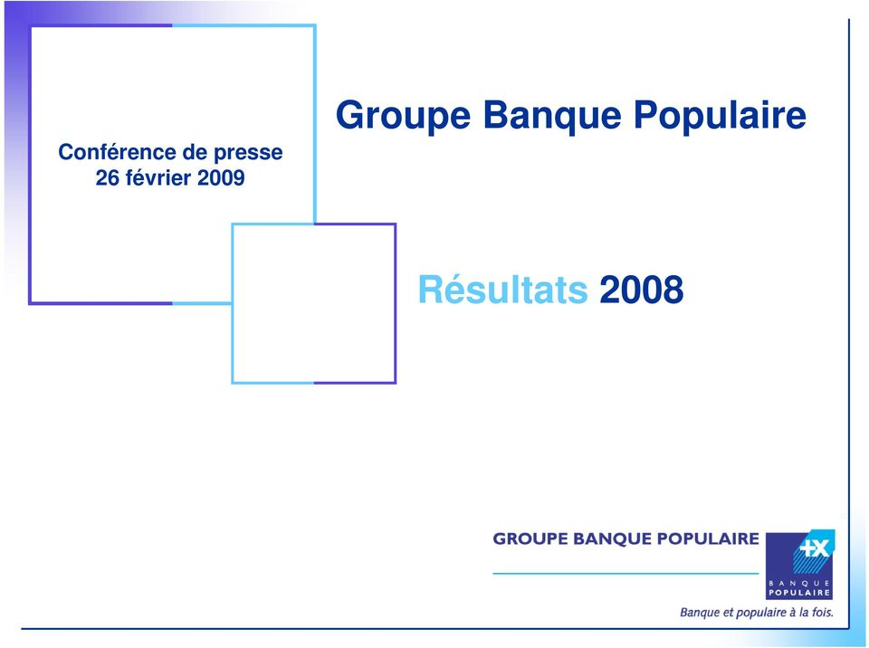 2009 Groupe Banque