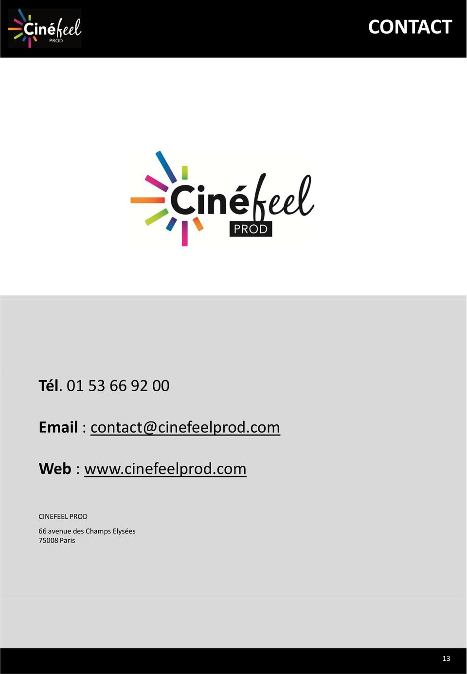contact@cinefeelprod.com Web : www.