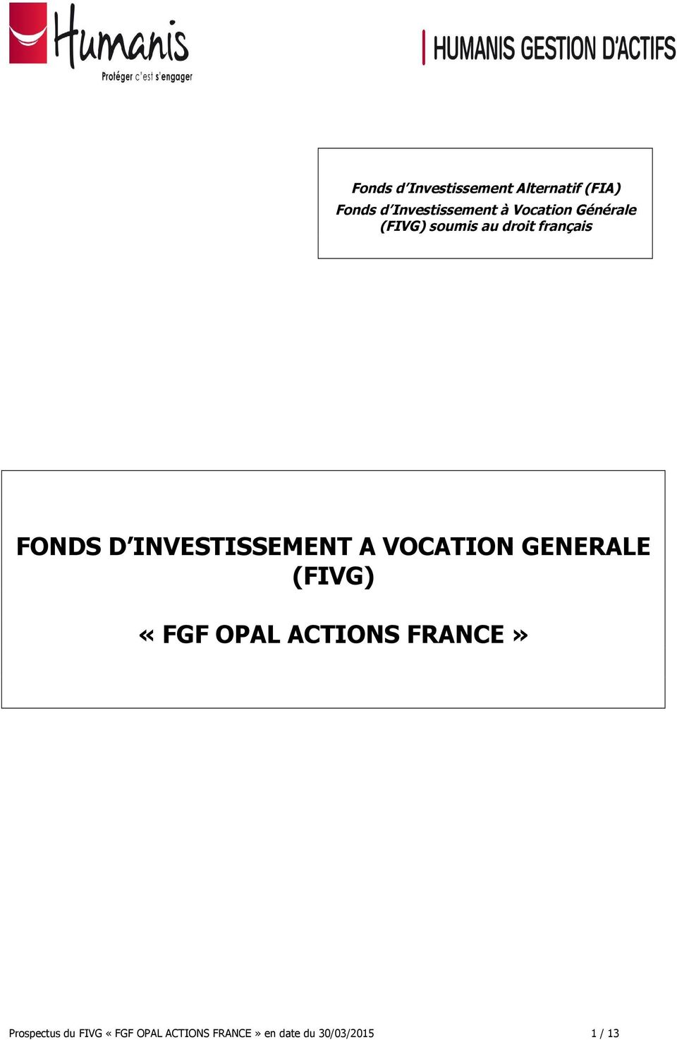 INVESTISSEMENT A VOCATION GENERALE (FIVG) «FGF OPAL ACTIONS