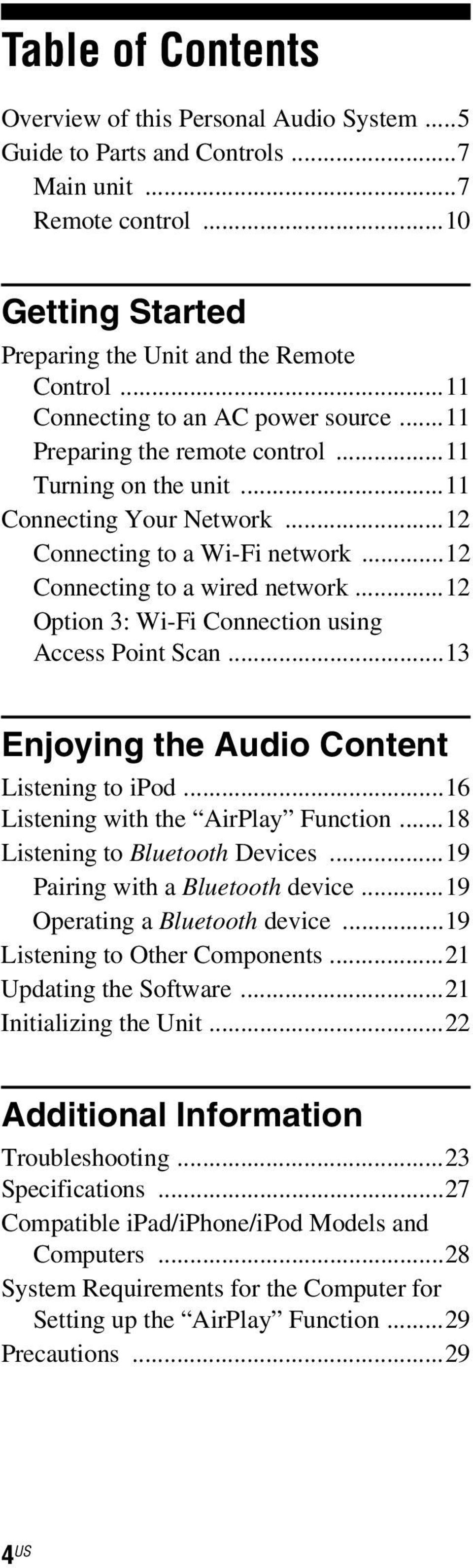 ..12 Option 3: Wi-Fi Connection using Access Point Scan...13 Enjoying the Audio Content Listening to ipod...16 Listening with the AirPlay Function...18 Listening to Bluetooth Devices.