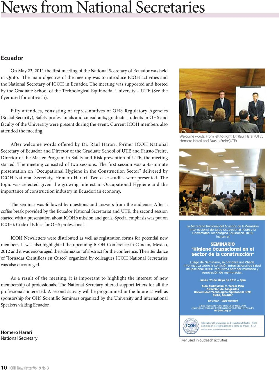 The meeting was supported and hosted by the Graduate School of the Technological Equinoctial University UTE (See the flyer used for outreach).