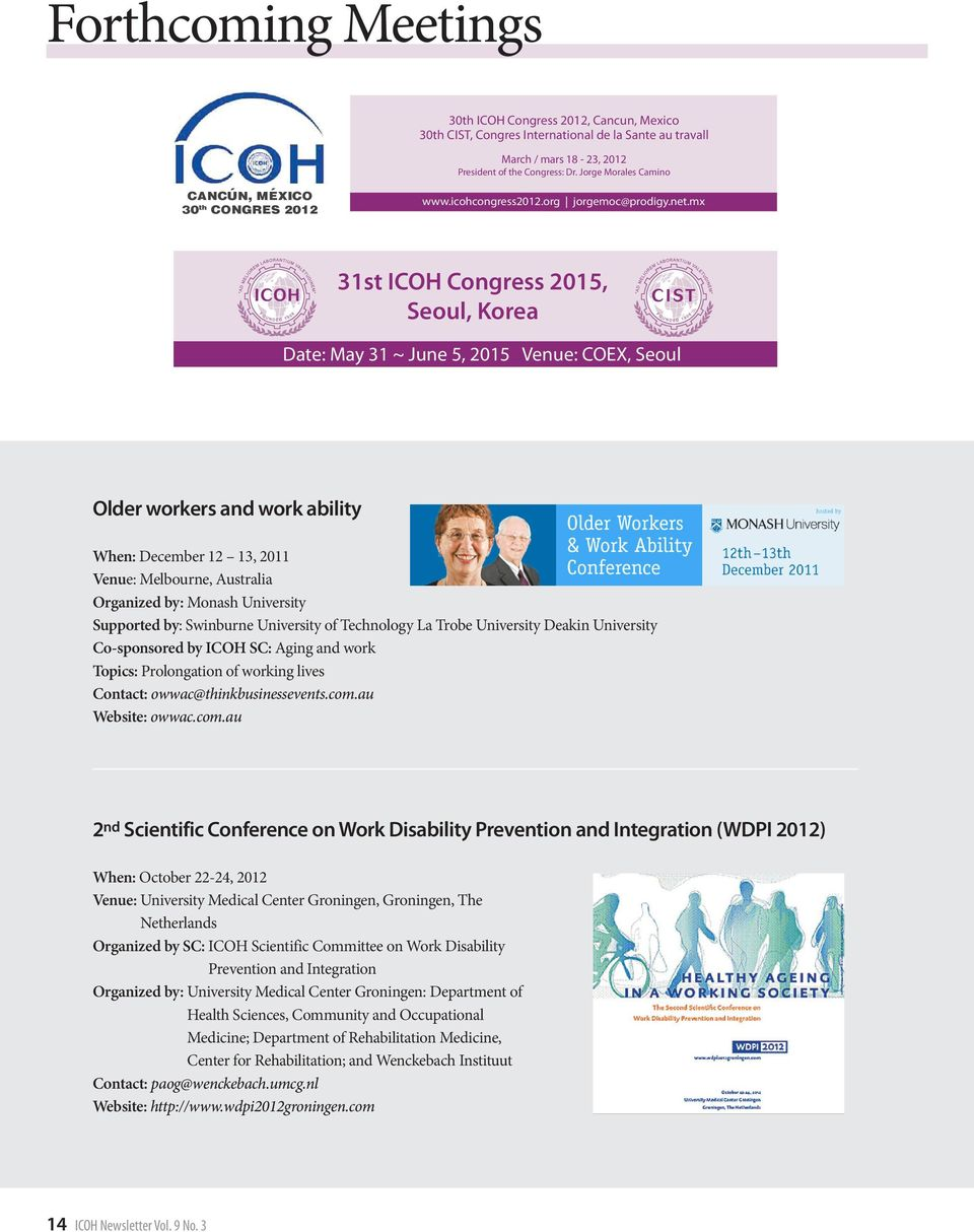 mx 31st ICOH Congress 2015, Seoul, Korea Date: May 31 ~ June 5, 2015 Venue: COEX, Seoul Older workers and work ability When: December 12 13, 2011 Venue: Melbourne, Australia Organized by: Monash