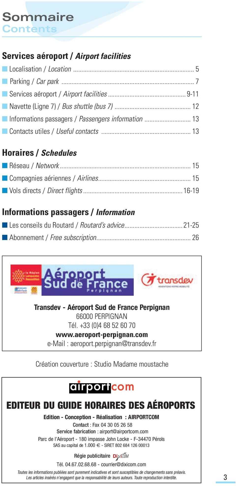 .. 15 Vols directs / Direct flights... 16-19 Informations passagers / Information Les conseils du Routard / Routard s advice... 21-25 Abonnement / Free subscription.