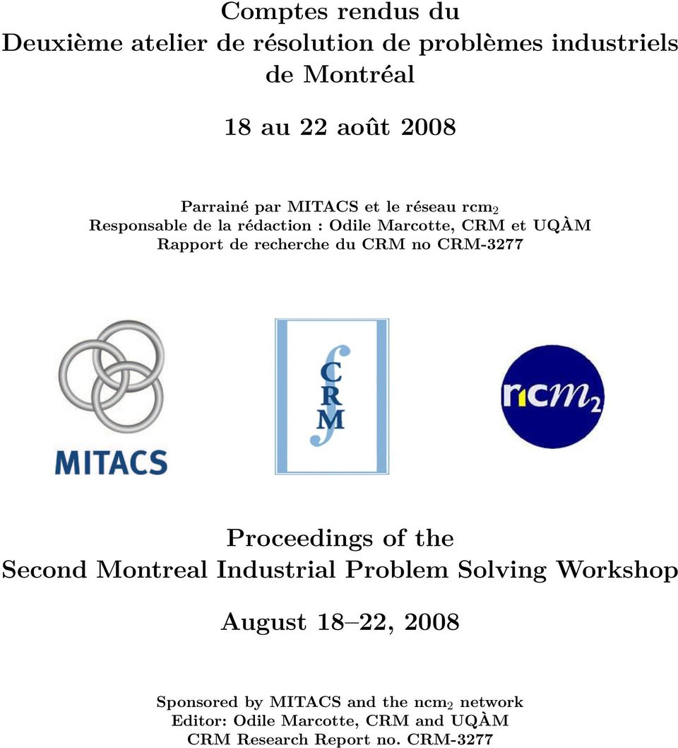 recherche du CRM no CRM-3277 Proceedings of the Second Montreal Industrial Problem Solving Workshop August 18