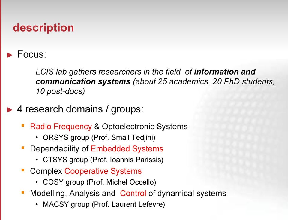 group (Prof. Smail Tedjini) Dependability of Embedded Systems CTSYS group (Prof.