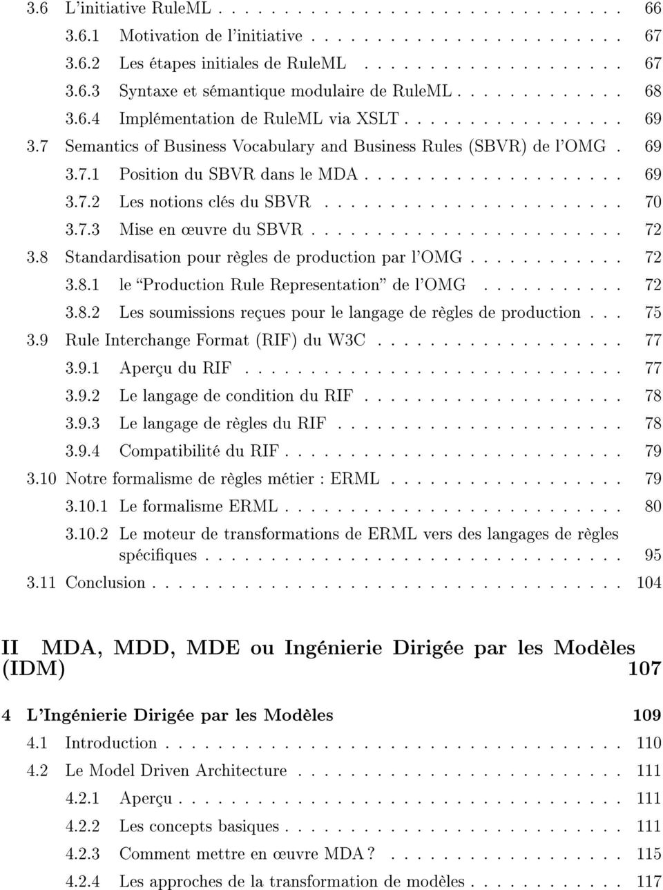 ...................... 70 3.7.3 Mise en uvre du SBVR........................ 72 3.8 Standardisation pour règles de production par l'omg............ 72 3.8.1 le Production Rule Representation de l'omg.