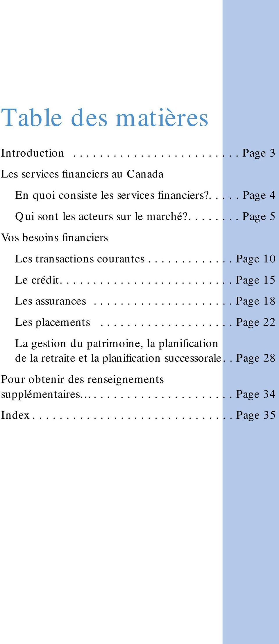 ......................... Page 15 Les assurances..................... Page 18 Les placements.