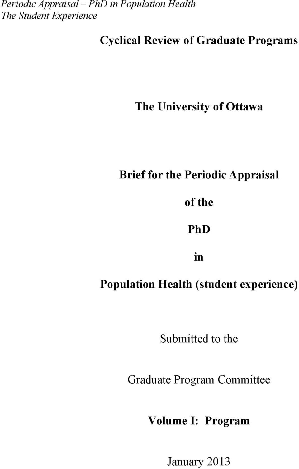 the Periodic Appraisal of the PhD in Population Health (student