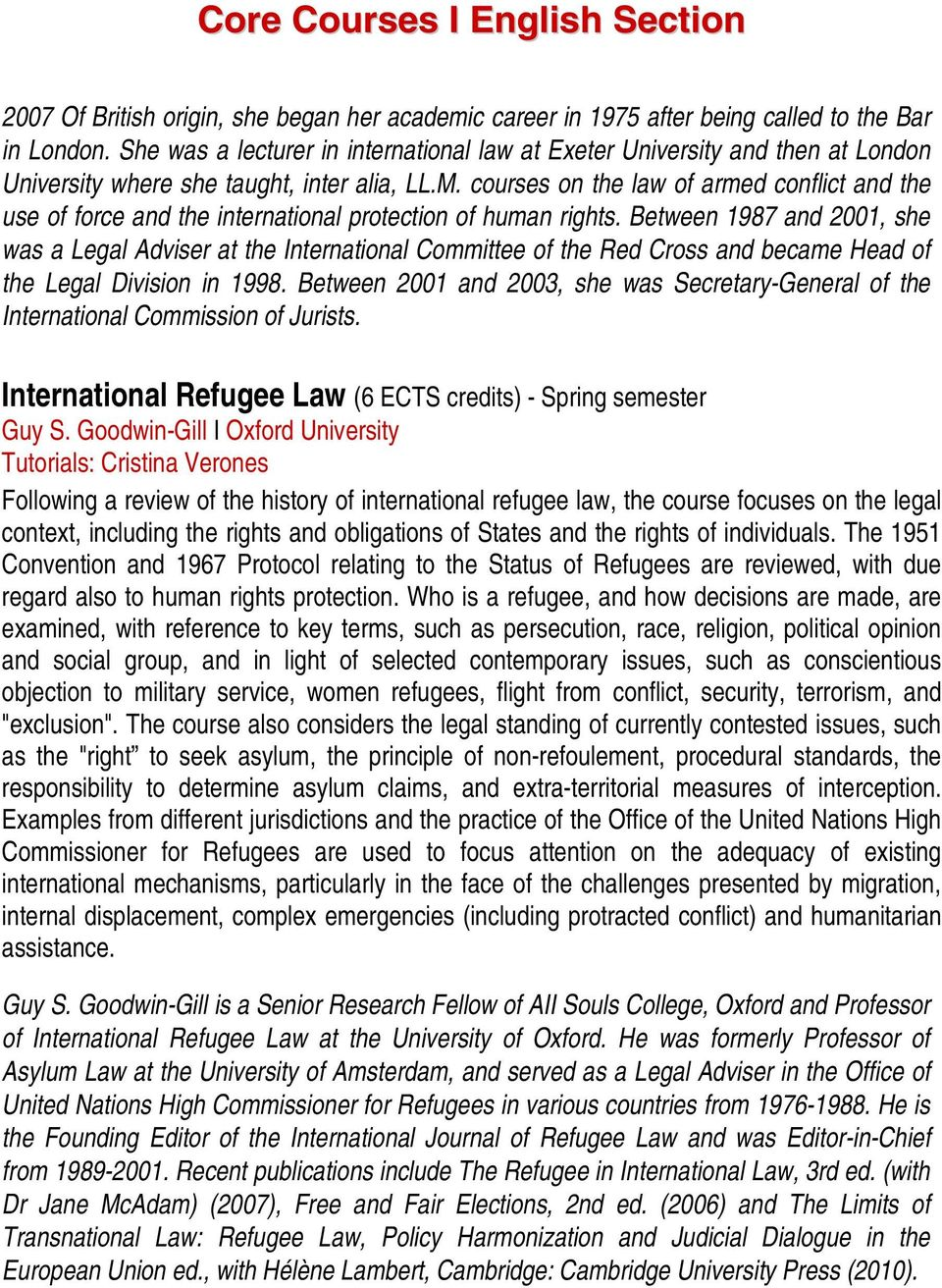 courses on the law of armed conflict and the use of force and the international protection of human rights.