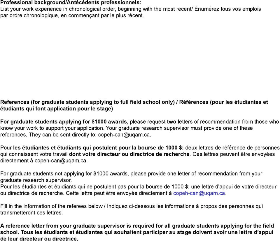 References (for graduate students applying to full field school only) / Références (pour les étudiantes et étudiants qui font application pour le stage) For graduate students applying for $1000