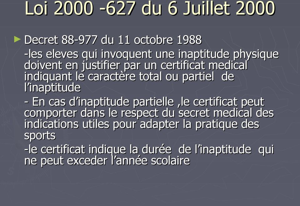 inaptitude partielle,le certificat peut comporter dans le respect du secret medical des indications utiles pour