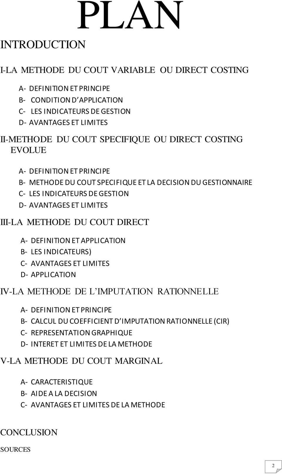 DIRECT A- DEFINITION ET APPLICATION B- LES INDICATEURS) C- AVANTAGES ET LIMITES D- APPLICATION IV-LA METHODE DE L IMPUTATION RATIONNELLE A- DEFINITION ET PRINCIPE B- CALCUL DU COEFFICIENT D