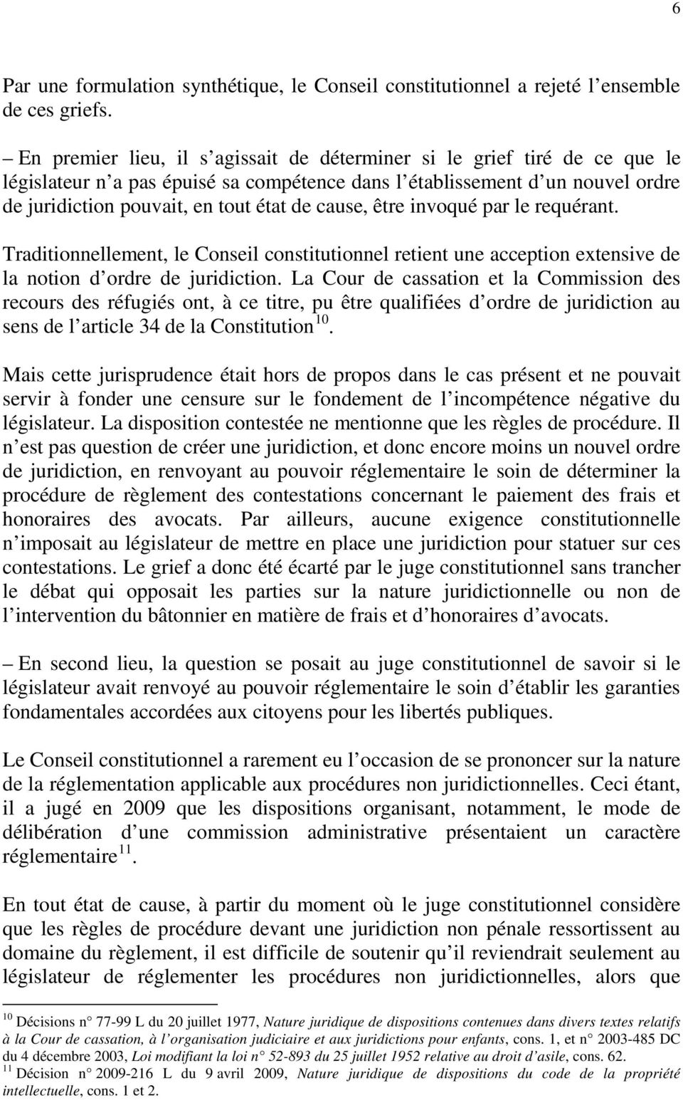 cause, être invoqué par le requérant. Traditionnellement, le Conseil constitutionnel retient une acception extensive de la notion d ordre de juridiction.