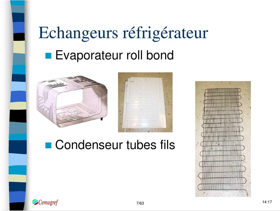 Evaporateur roll