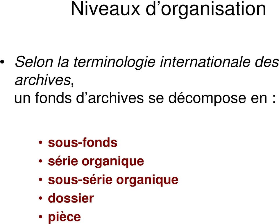 un fonds d archives se décompose en :
