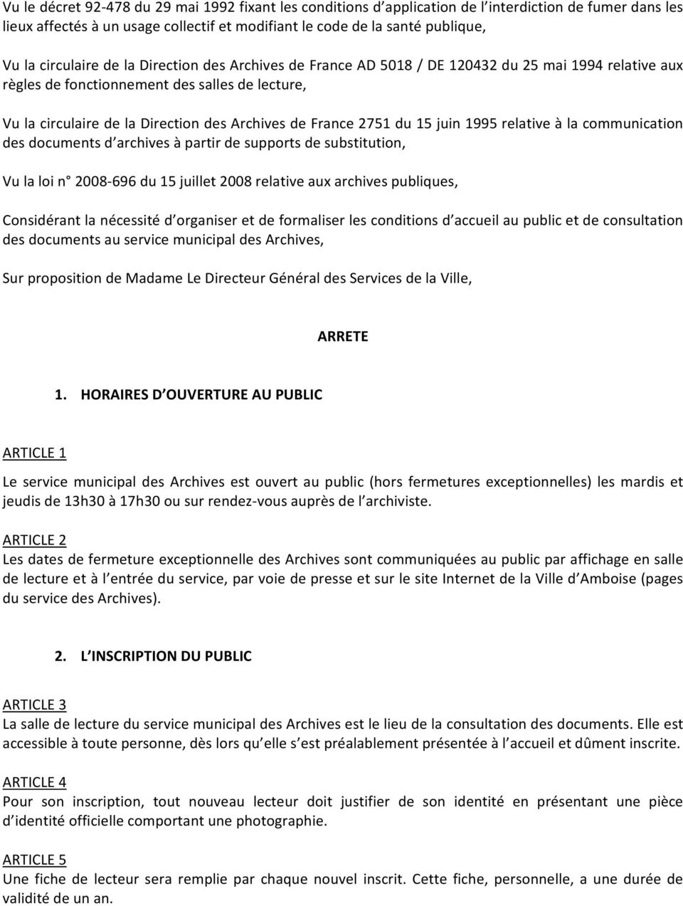 France 2751 du 15 juin 1995 relative à la communication des documents d archives à partir de supports de substitution, Vu la loi n 2008 696 du 15 juillet 2008 relative aux archives publiques,