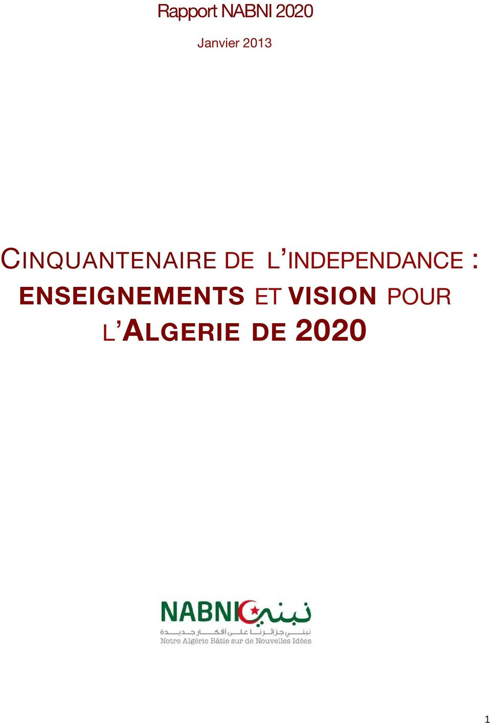 INDEPENDANCE : ENSEIGNEMENTS