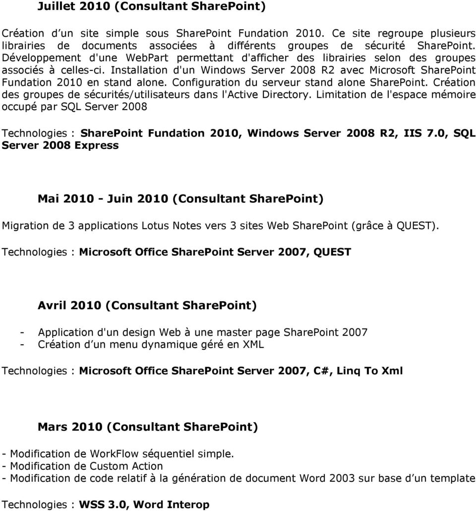 Installation d'un Windows Server 2008 R2 avec Microsoft SharePoint Fundation 2010 en stand alone. Configuration du serveur stand alone SharePoint.