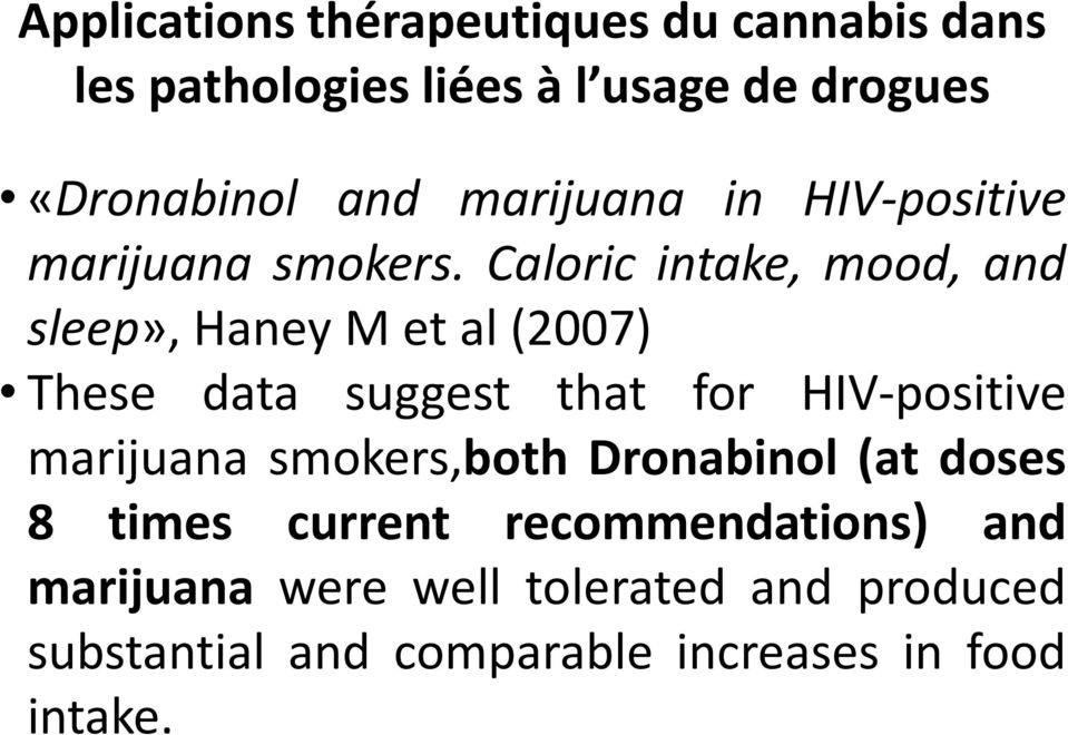 HIV-positive marijuana smokers,both Dronabinol (at doses 8 times current