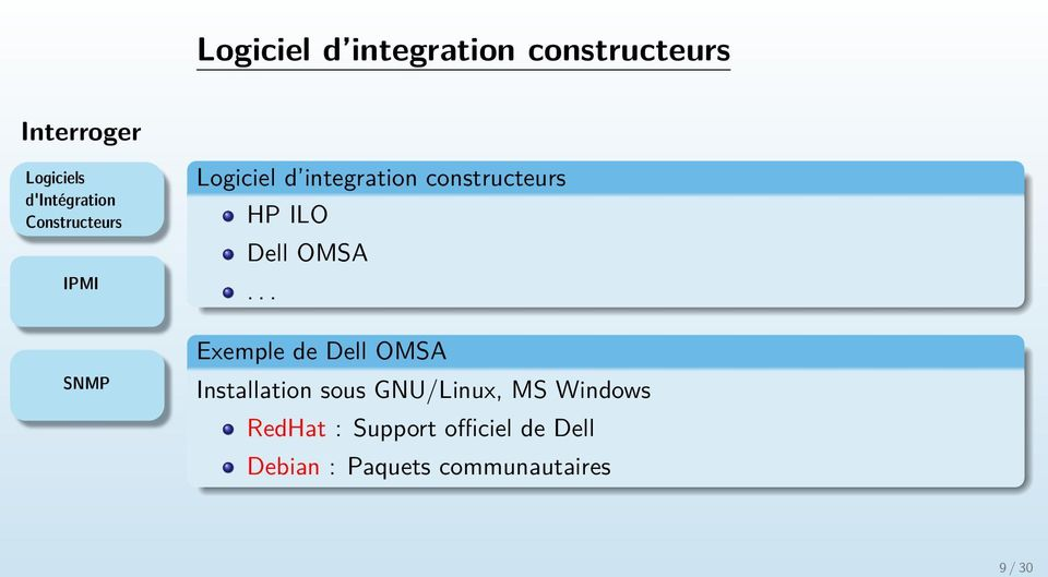 OMSA... SNMP Exemple de Dell OMSA Installation sous GNU/Linux, MS
