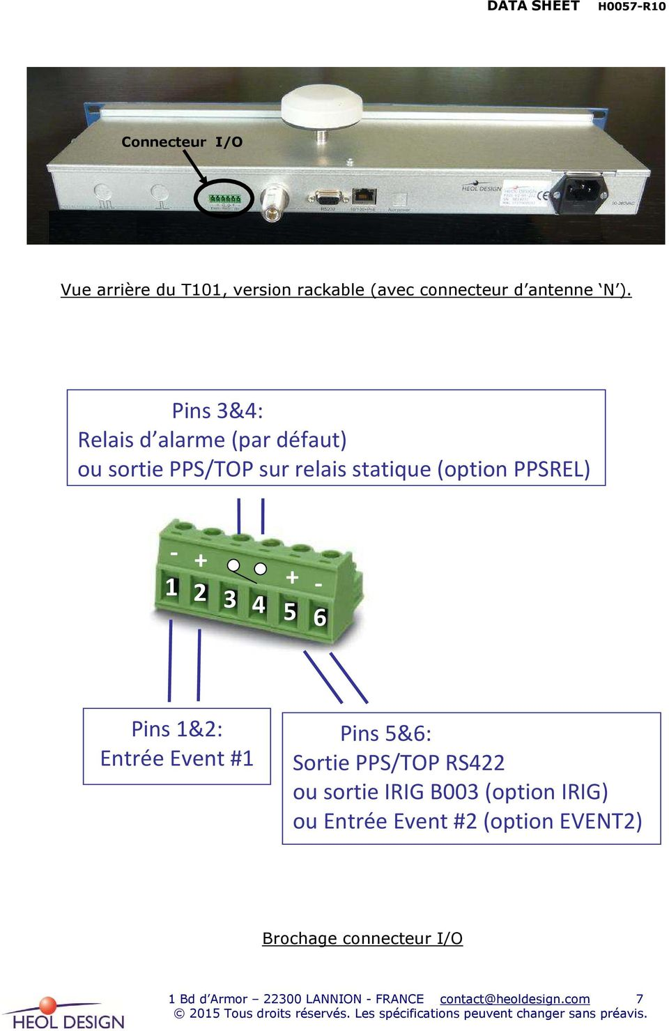 2-3 4 5 6 Pins 1&2: Entrée Event #1 Pins 5&6: Sortie PPS/TOP RS422 ou sortie IRIG B003 (option IRIG)