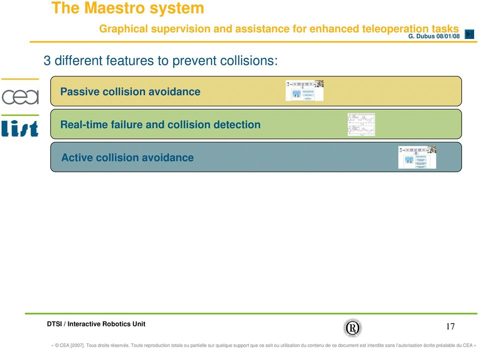 prevent collisions: Passive collision avoidance Real-time