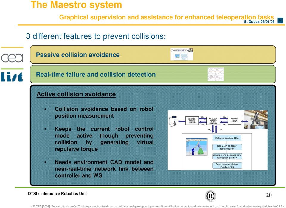 avoidance based on robot position measurement Keeps the current robot control mode active though preventing collision by
