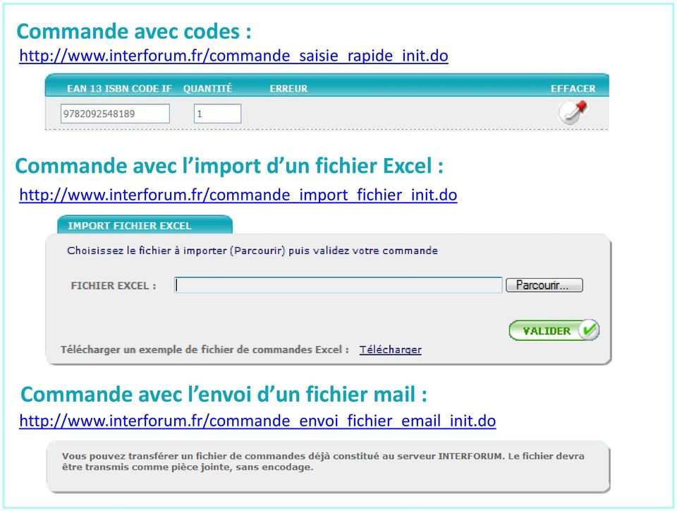 do Commande avec l import d un fichier Excel : http://www.interforum.