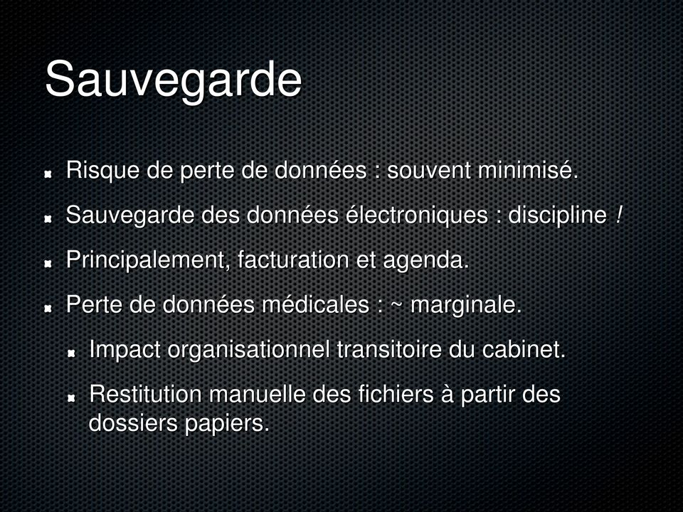 Principalement, facturation et agenda.
