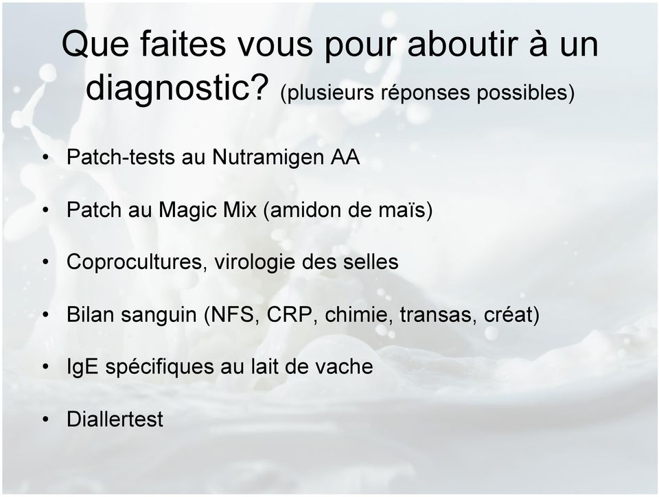 au Magic Mix (amidon de maïs) Coprocultures, virologie des selles