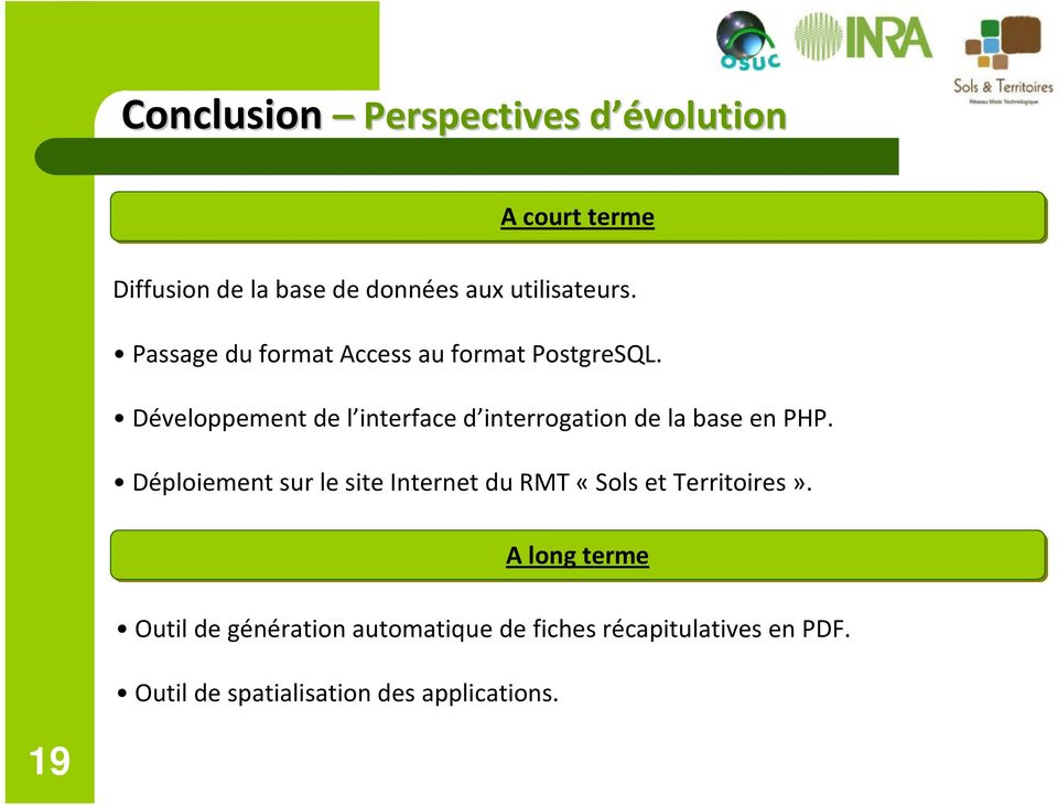 Développement de l interface d interrogation de la base en PHP.