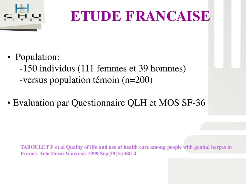 MOS SF-36 TABOULET F et al Quality of life and use of health care among
