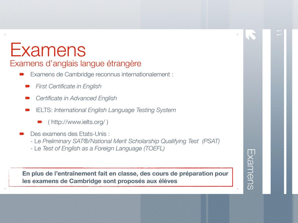 org/ ) Des examens des Etats-Unis : - Le Preliminary SAT /National Merit Scholarship Qualifying Test (PSAT) - Le Test of English