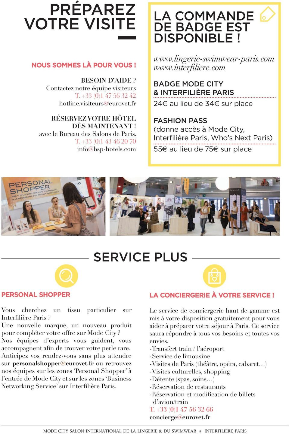 com BADGE MODE CITY & INTERFILIÈRE PARIS 24 au lieu de 34 sur place FASHION PASS (donne accès à Mode City, Interfilière Paris, Who s Next Paris) 55 au lieu de 75 sur place SERVICE PLUS PERSONAL
