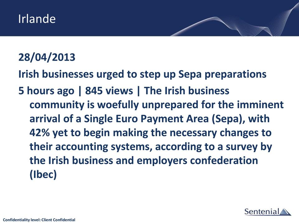 Single Euro Payment Area (Sepa), with 42% yet to begin making the necessary changes to
