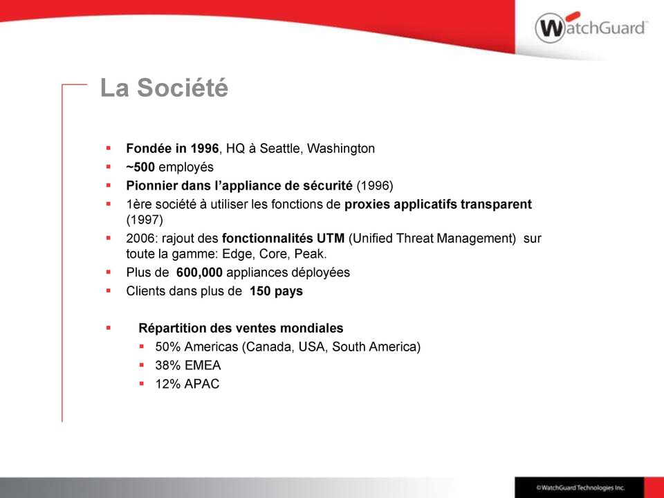 UTM (Unified Threat Management) sur toute la gamme: Edge, Core, Peak.
