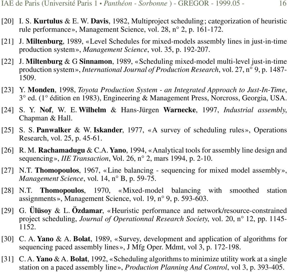 Miltenburg, 1989, «Level Schedules for mixed-models assembly lines in just-in-time production system», Management Science, vol. 35, p. 192-207. [22] J.
