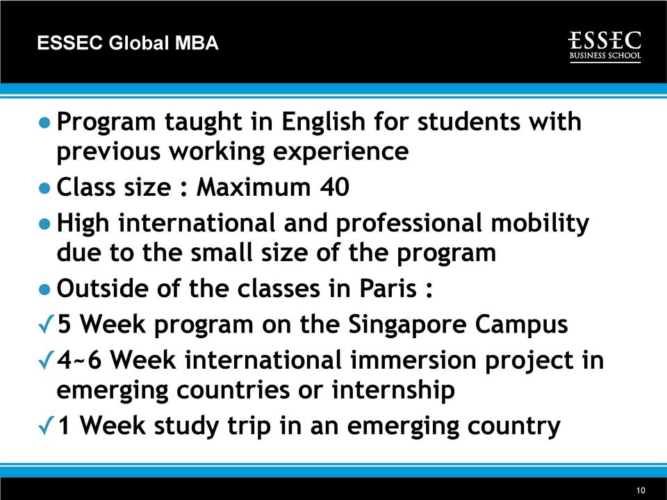 program Outside of the classes in Paris : 5 Week program on the Singapore Campus 4~6 Week