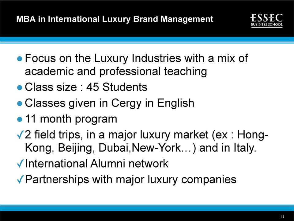 English 11 month program 2 field trips, in a major luxury market (ex : Hong- Kong, Beijing,