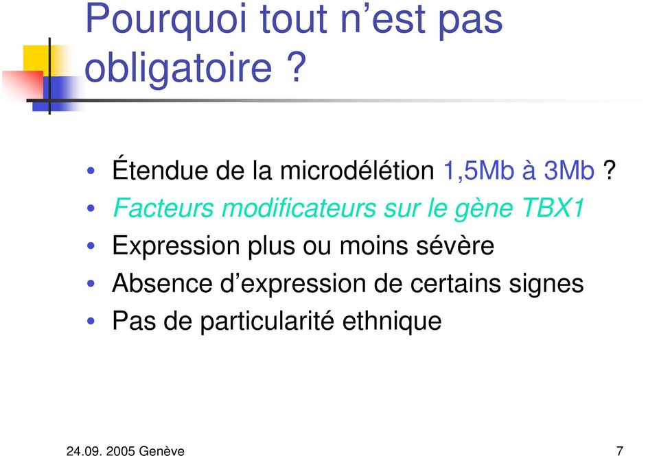 Facteurs modificateurs sur le gène TBX1 Expression plus ou